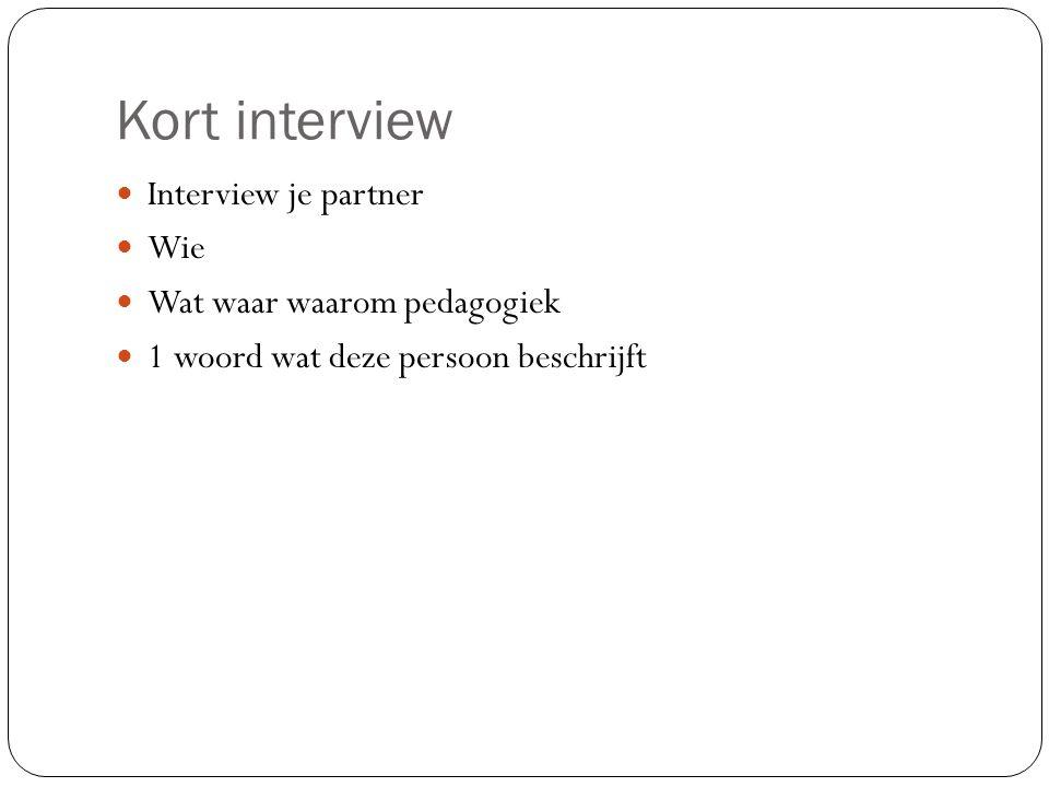 Kort interview Interview je partner Wie Wat waar waarom pedagogiek 1 woord wat deze persoon beschrijft