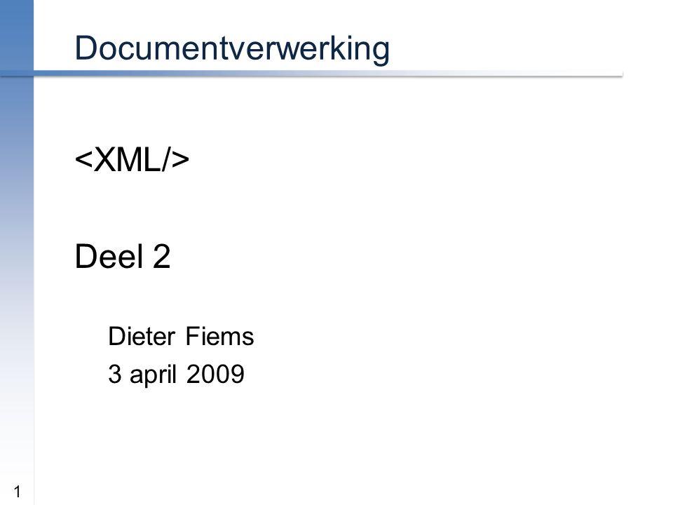 Documentverwerking Deel 2 Dieter Fiems 3 april 2009 1