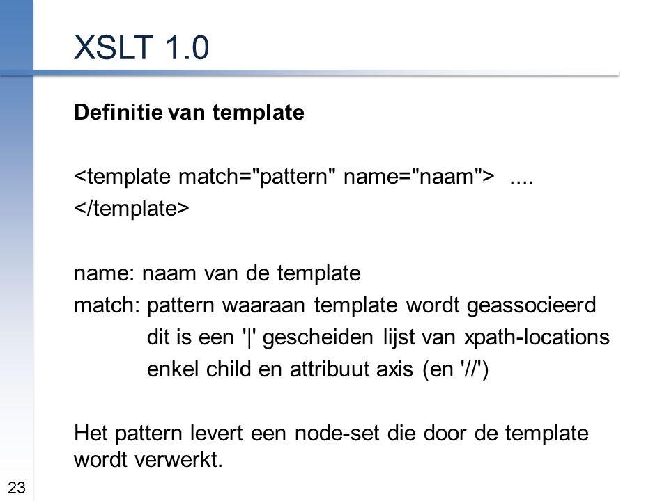 XSLT 1.0 Definitie van template....