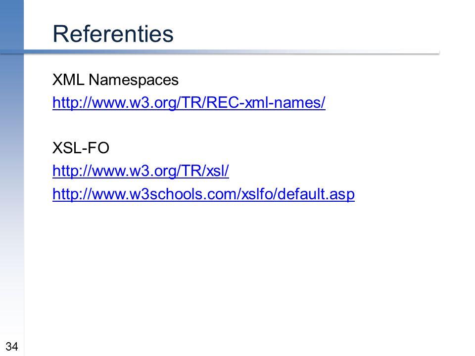 Referenties XML Namespaces http://www.w3.org/TR/REC-xml-names/ XSL-FO http://www.w3.org/TR/xsl/ http://www.w3schools.com/xslfo/default.asp 34