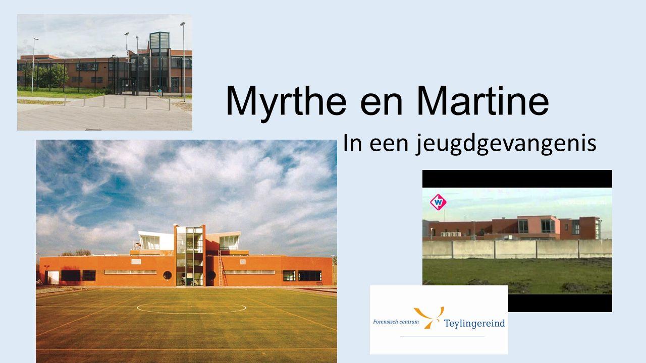 Myrthe en Martine In een jeugdgevangenis