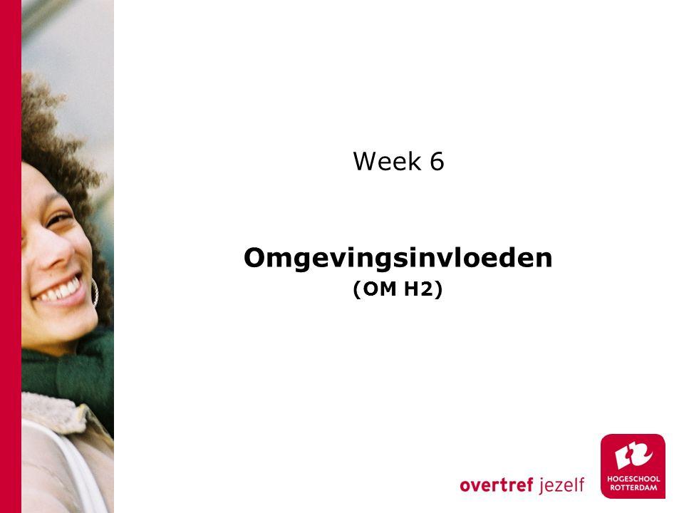 Week 6 Omgevingsinvloeden (OM H2)