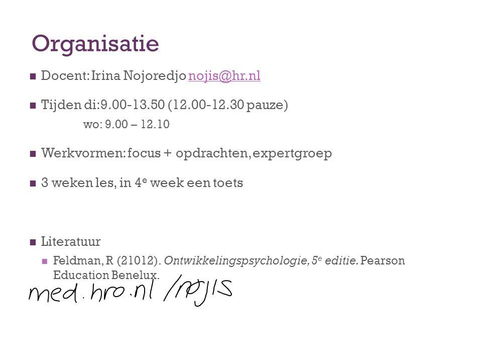 Organisatie Docent: Irina Nojoredjo nojis@hr.nlnojis@hr.nl Tijden di:9.00-13.50 (12.00-12.30 pauze) wo: 9.00 – 12.10 Werkvormen: focus + opdrachten, e