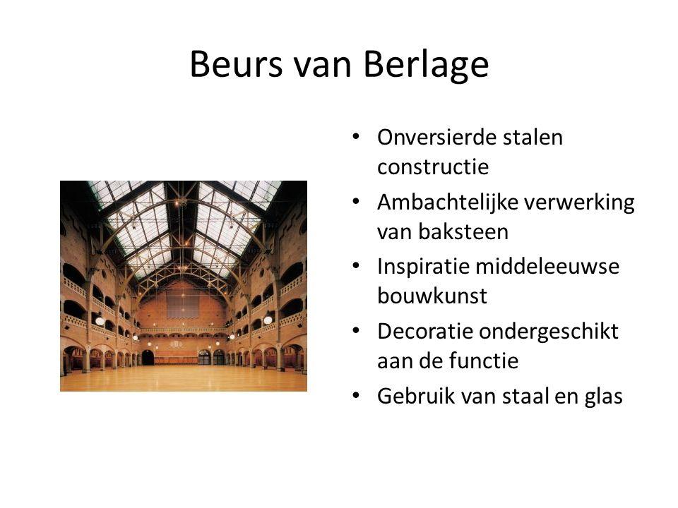 Beurs van Berlage Onversierde stalen constructie Ambachtelijke verwerking van baksteen Inspiratie middeleeuwse bouwkunst Decoratie ondergeschikt aan de functie Gebruik van staal en glas