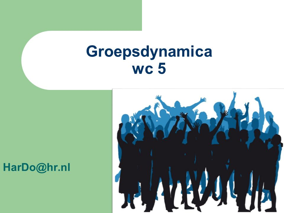 HarDo@hr.nl Groepsdynamica wc 5