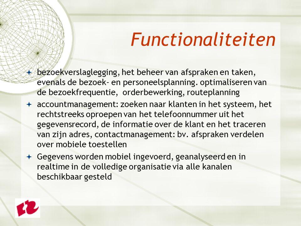Functionaliteiten  bezoekverslaglegging, het beheer van afspraken en taken, evenals de bezoek- en personeelsplanning.
