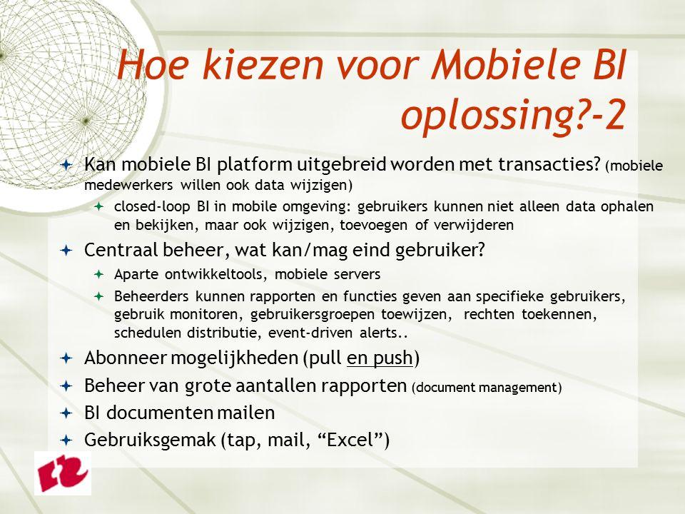 Hoe kiezen voor Mobiele BI oplossing?-2  Kan mobiele BI platform uitgebreid worden met transacties.