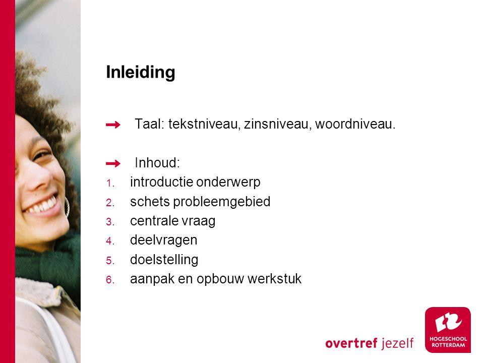 Inleiding Taal: tekstniveau, zinsniveau, woordniveau.