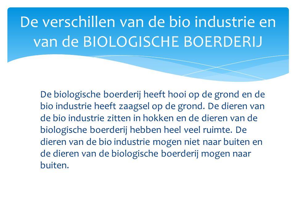 De biologische boerderij heeft hooi op de grond en de bio industrie heeft zaagsel op de grond.