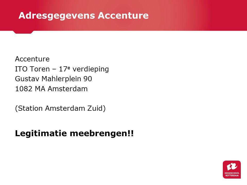 Adresgegevens Accenture Accenture ITO Toren – 17 e verdieping Gustav Mahlerplein 90 1082 MA Amsterdam (Station Amsterdam Zuid) Legitimatie meebrengen!