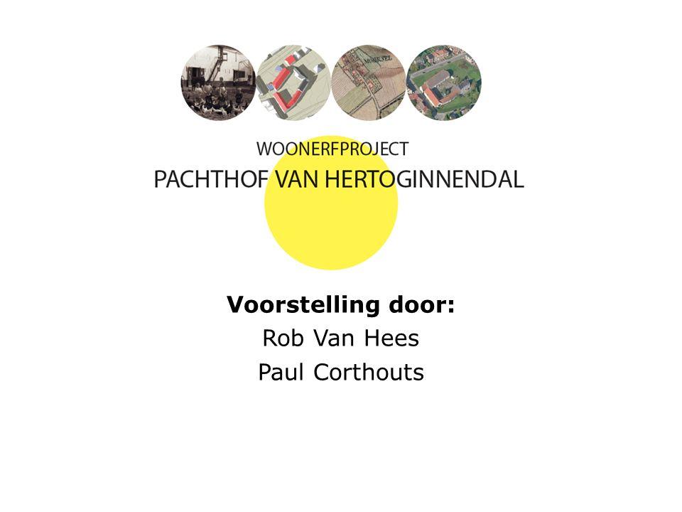 Voorstelling door: Rob Van Hees Paul Corthouts