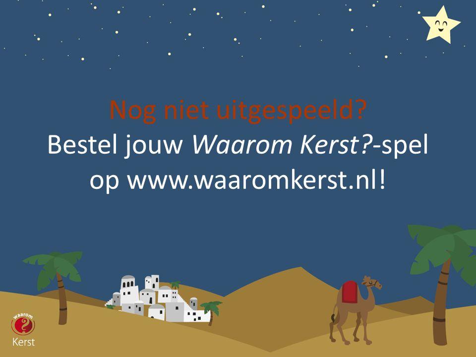 Nog niet uitgespeeld? Bestel jouw Waarom Kerst?-spel op www.waaromkerst.nl!