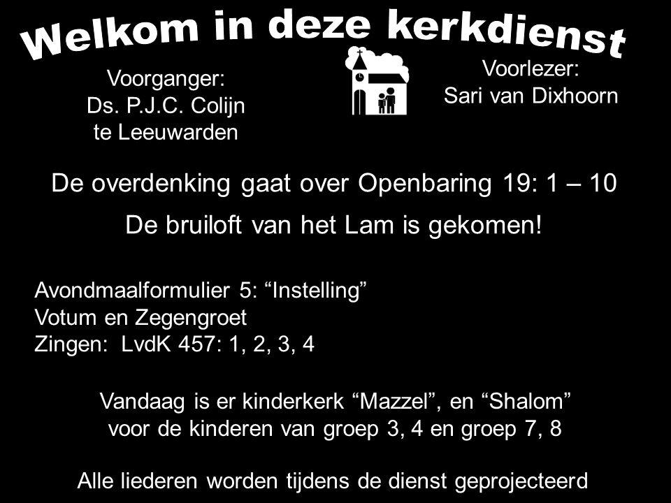 .... COLLECTE Vandaag Is de collecte voor de Kerk Na de collecte zingen we: LvdK 456: 1, 2