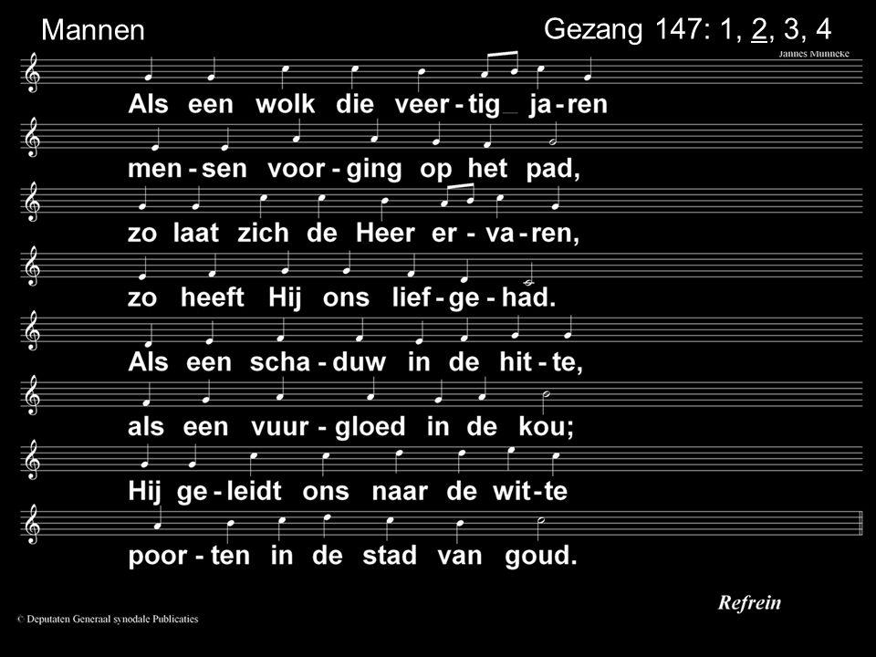 Gezang 147: 1, 2, 3, 4 Mannen