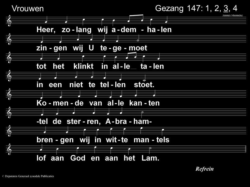 Gezang 147: 1, 2, 3, 4 Vrouwen
