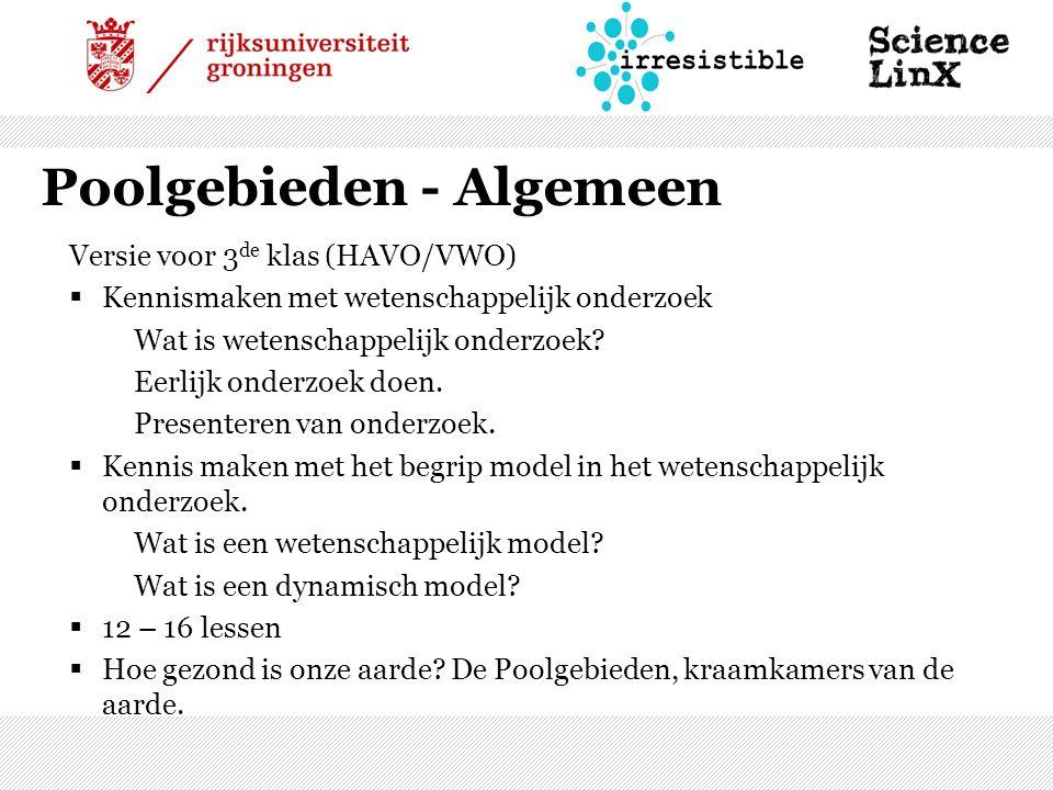 Poolgebieden - Algemeen Versie voor 3 de klas (HAVO/VWO)  Kennismaken met wetenschappelijk onderzoek Wat is wetenschappelijk onderzoek.