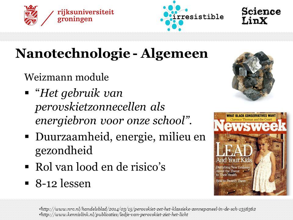Nanotechnologie - Algemeen Weizmann module  Het gebruik van perovskietzonnecellen als energiebron voor onze school .