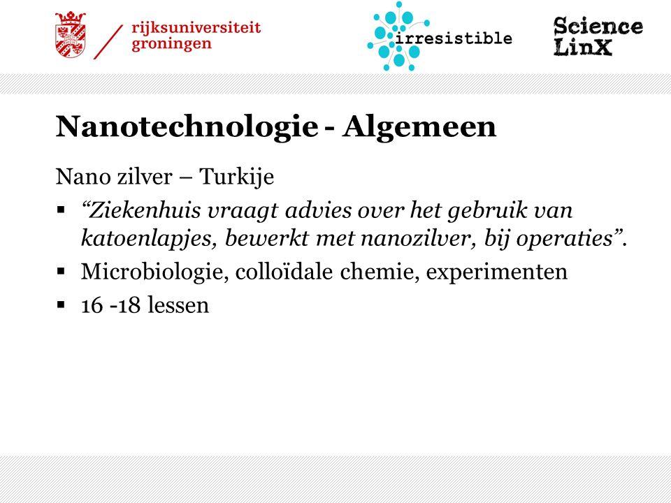 Nanotechnologie - Algemeen Nano zilver – Turkije  Ziekenhuis vraagt advies over het gebruik van katoenlapjes, bewerkt met nanozilver, bij operaties .