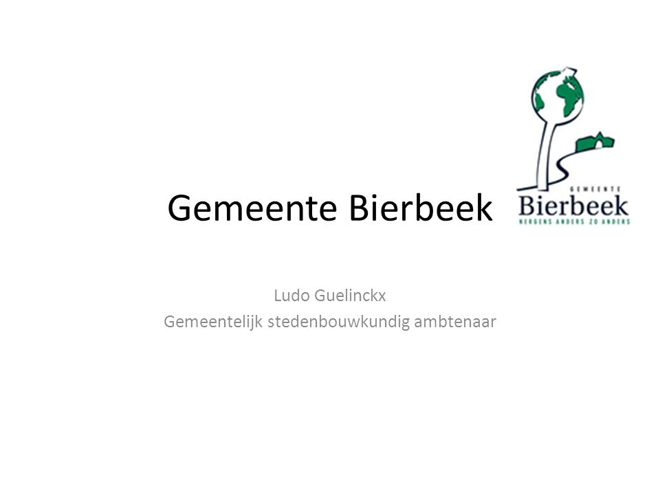 Gemeente Bierbeek Ludo Guelinckx Gemeentelijk stedenbouwkundig ambtenaar