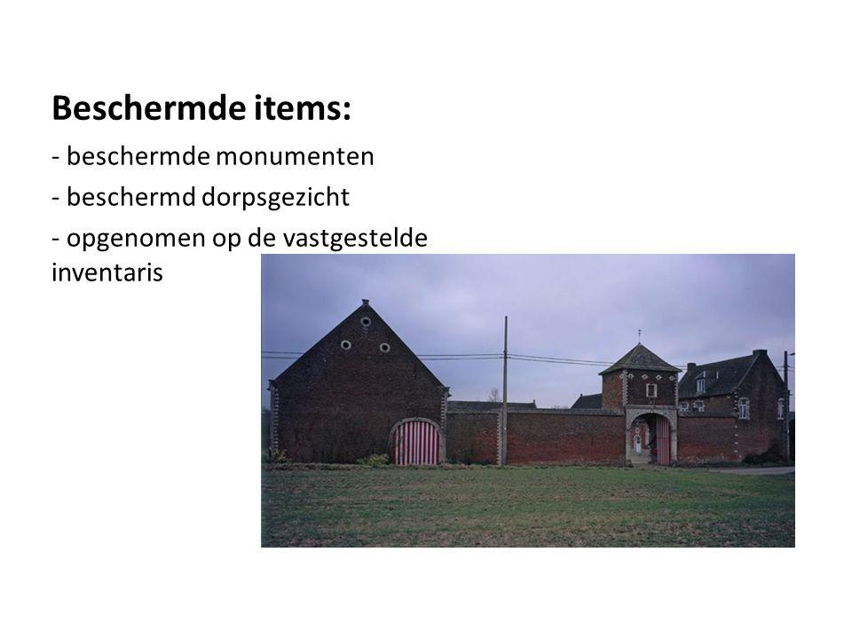 Beschermde items: - beschermde monumenten - beschermd dorpsgezicht - opgenomen op de vastgestelde inventaris
