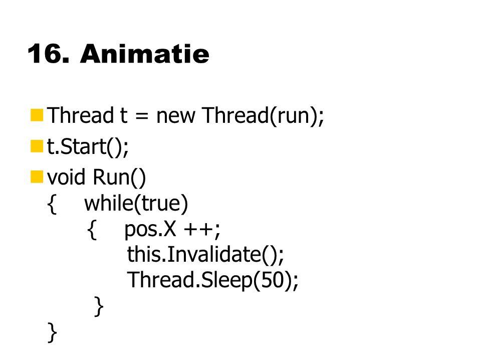 16. Animatie nThread t = new Thread(run); nt.Start(); nvoid Run() { while(true) { pos.X ++; this.Invalidate(); Thread.Sleep(50); } }