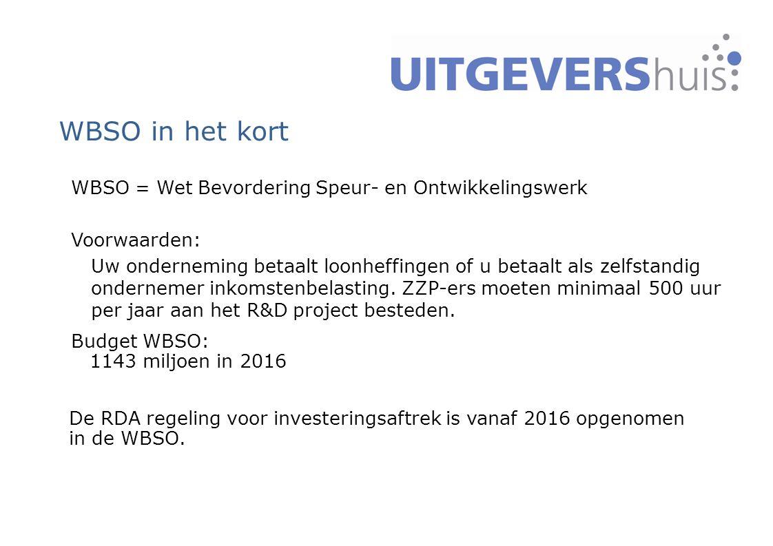WBSO in het kort WBSO = Wet Bevordering Speur- en Ontwikkelingswerk Voorwaarden: Uw onderneming betaalt loonheffingen of u betaalt als zelfstandig ondernemer inkomstenbelasting.
