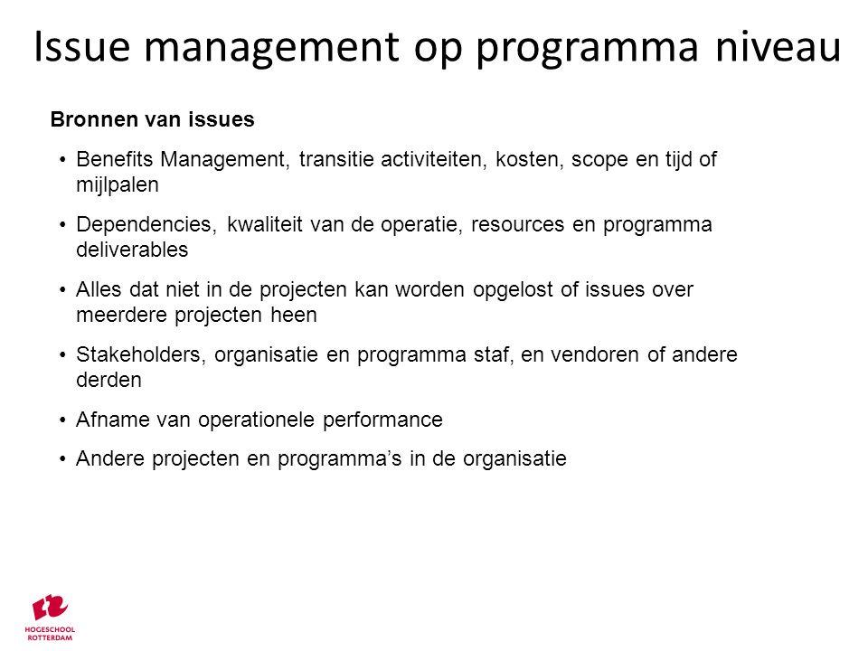 Bronnen van issues Benefits Management, transitie activiteiten, kosten, scope en tijd of mijlpalen Dependencies, kwaliteit van de operatie, resources