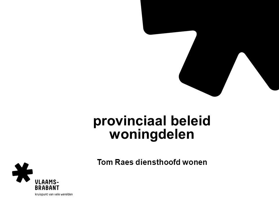 provinciaal beleid woningdelen  1.woningmarkt Vlaams- Brabant in evolutie  2.