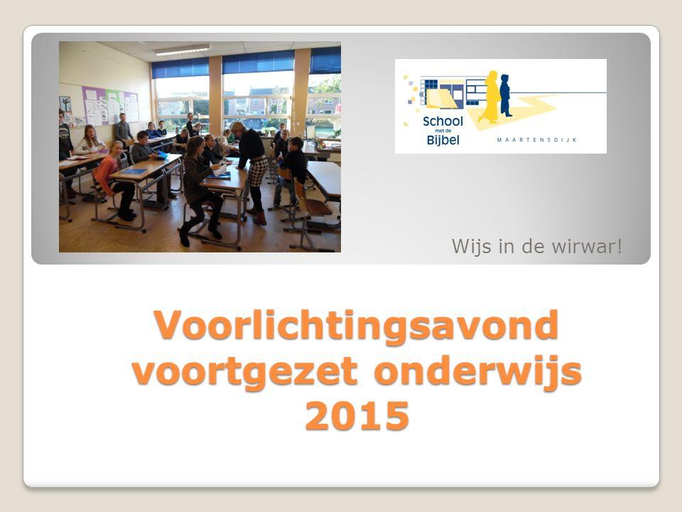 Voorlichtingsavond voortgezet onderwijs 2015 Wijs in de wirwar!
