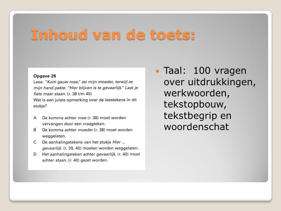 Inhoud van de toets: Taal: 100 vragen over uitdrukkingen, werkwoorden, tekstopbouw, tekstbegrip en woordenschat
