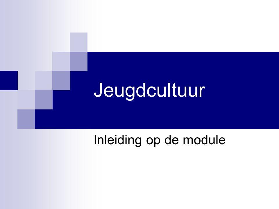 Jeugdcultuur Inleiding op de module