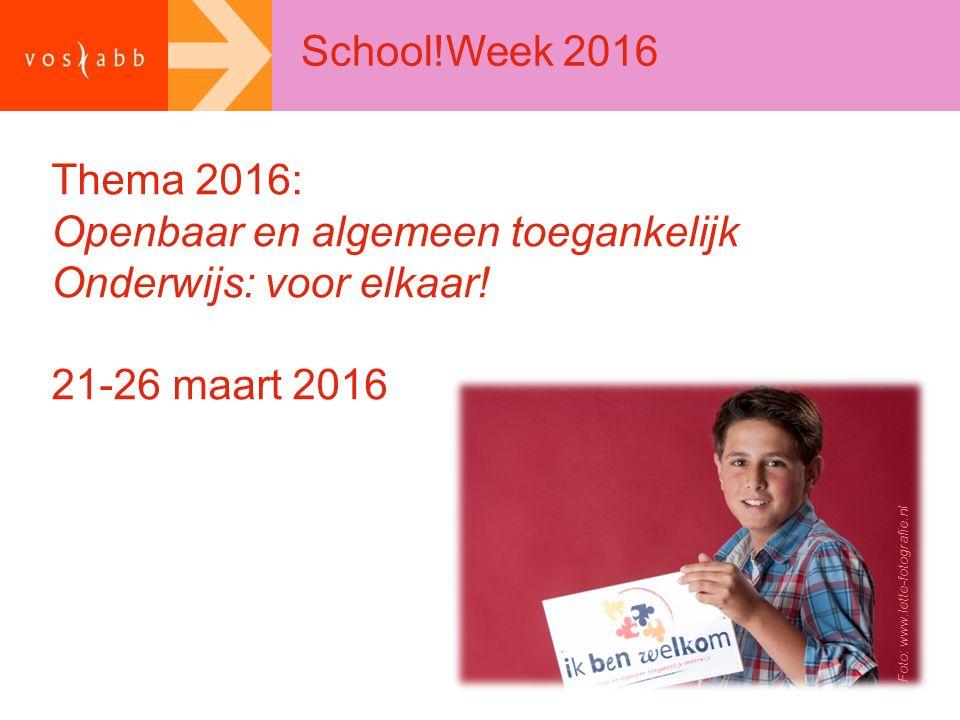 School!Week 2016 Thema 2016: Openbaar en algemeen toegankelijk Onderwijs: voor elkaar.
