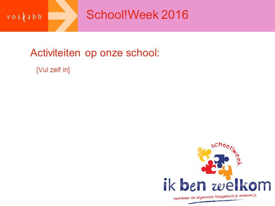[Vul zelf in] Activiteiten op onze school: School!Week 2016