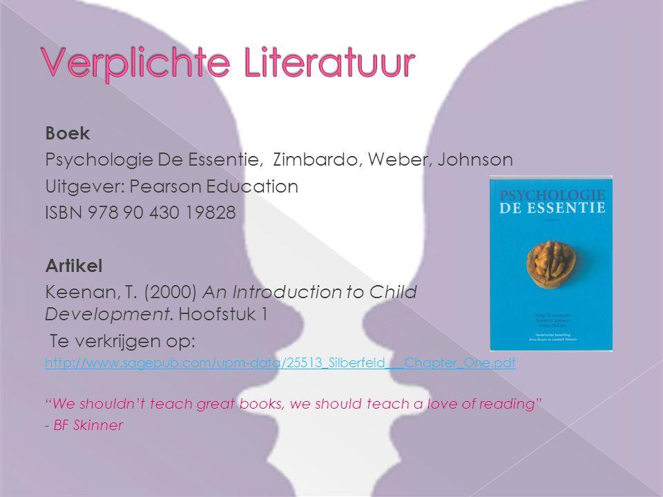 Boek Psychologie De Essentie, Zimbardo, Weber, Johnson Uitgever: Pearson Education ISBN 978 90 430 19828 Artikel Keenan, T. (2000) An Introduction to