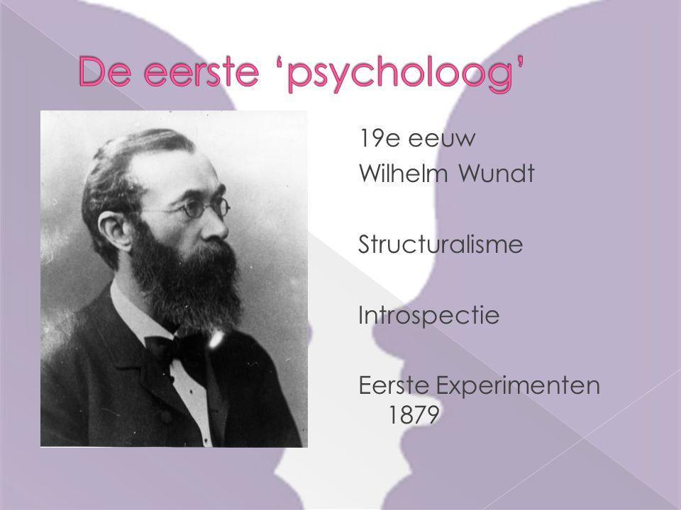 19e eeuw Wilhelm Wundt Structuralisme Introspectie Eerste Experimenten 1879