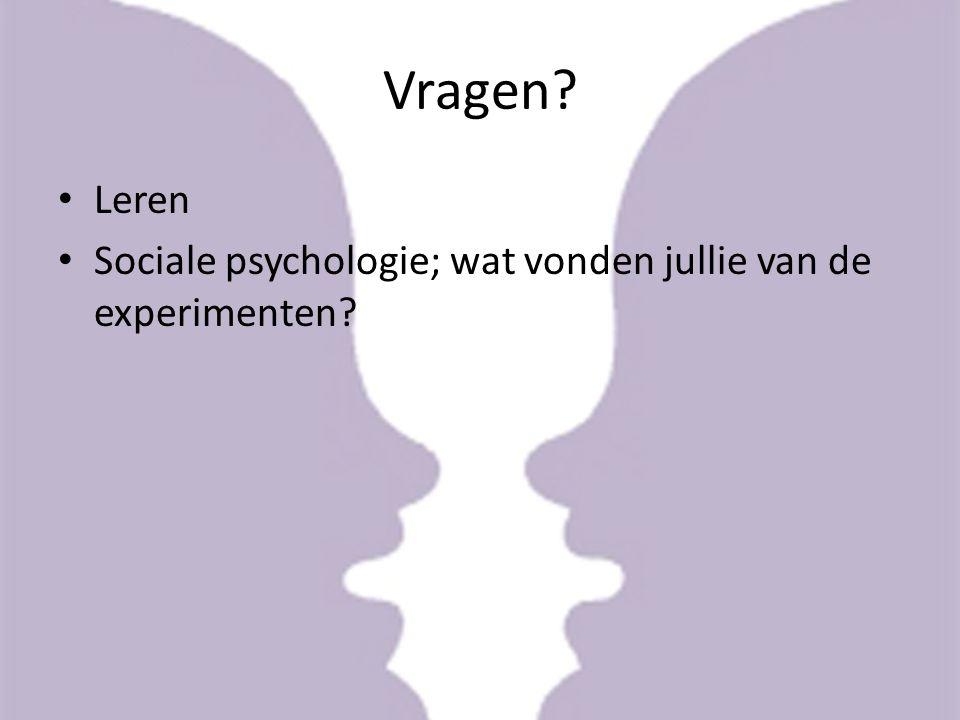 Vragen? Leren Sociale psychologie; wat vonden jullie van de experimenten?