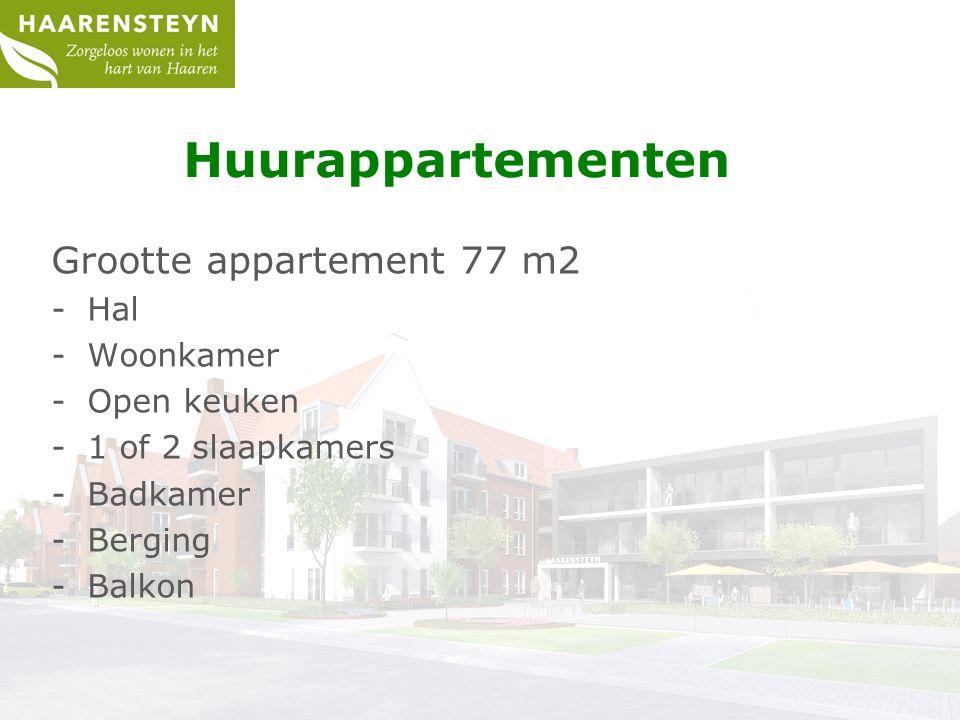 Huurappartementen Grootte appartement 77 m2 -Hal -Woonkamer -Open keuken -1 of 2 slaapkamers -Badkamer -Berging -Balkon