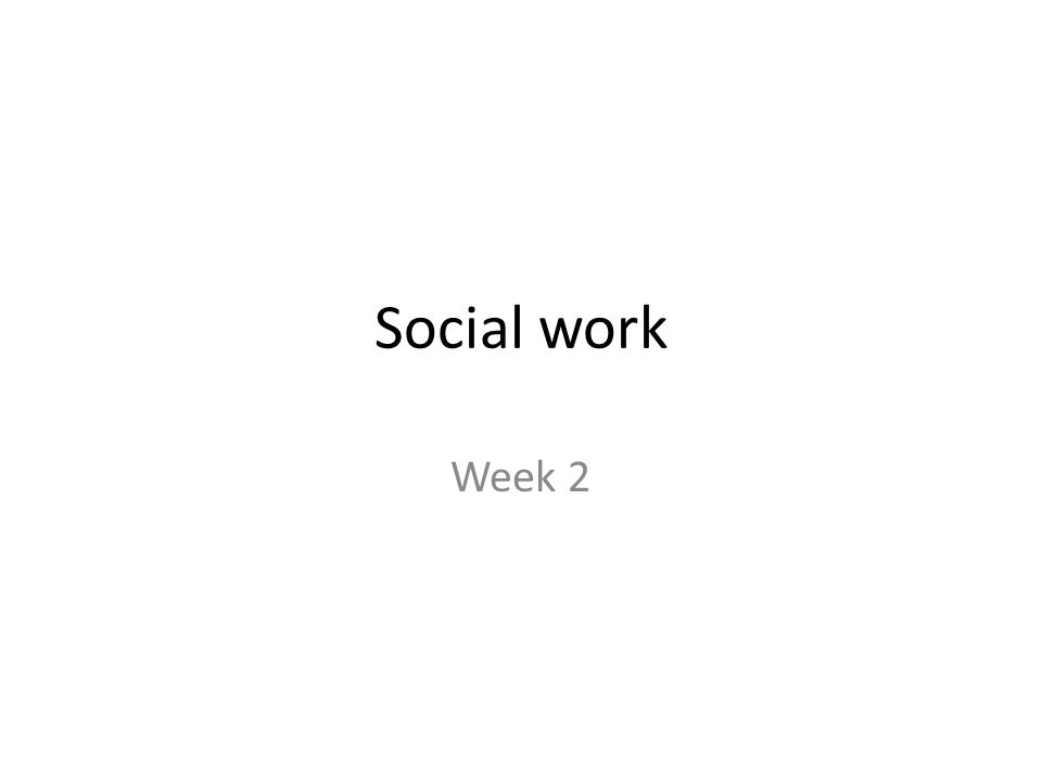 Social work Week 2