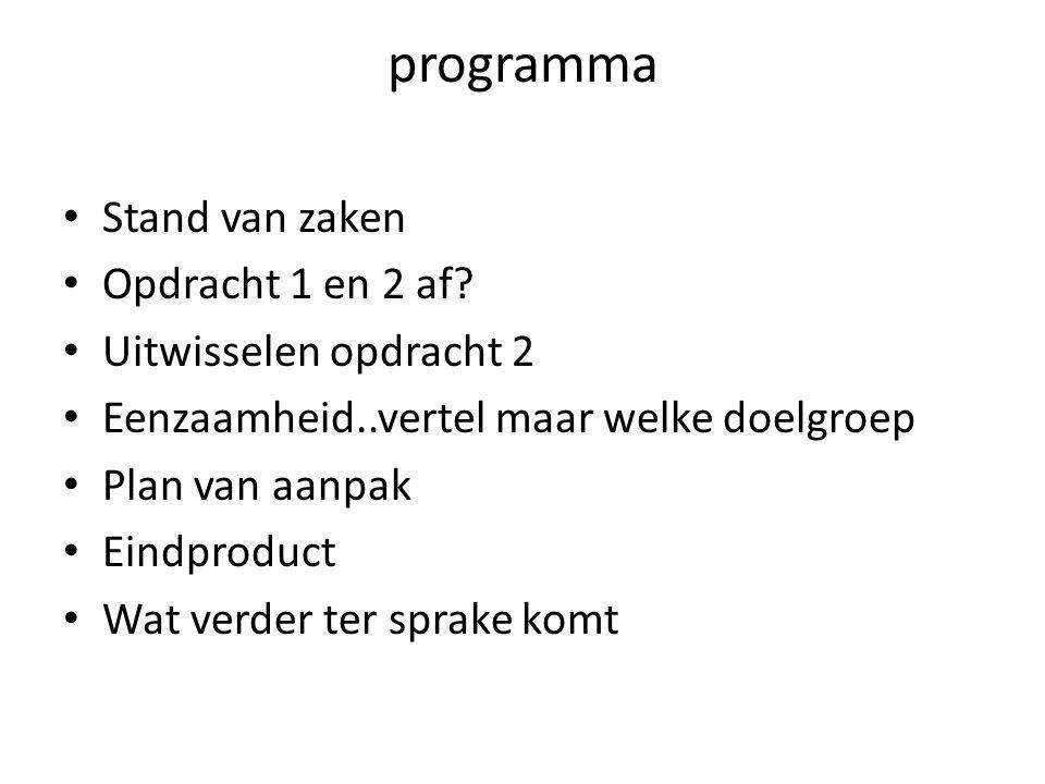 programma Stand van zaken Opdracht 1 en 2 af.