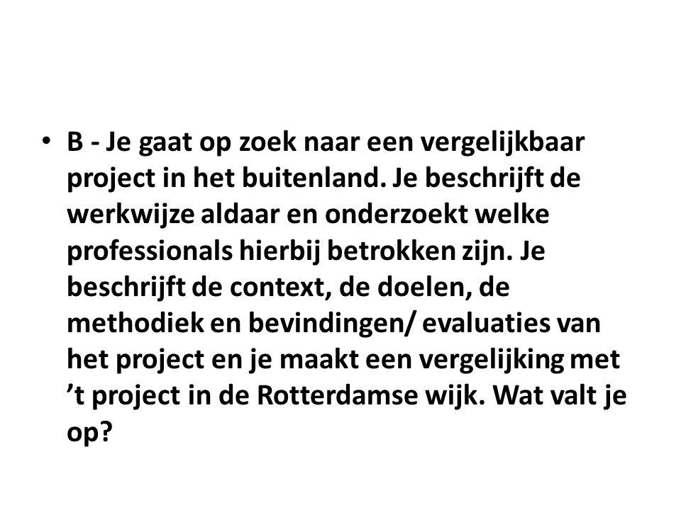 B - Je gaat op zoek naar een vergelijkbaar project in het buitenland.