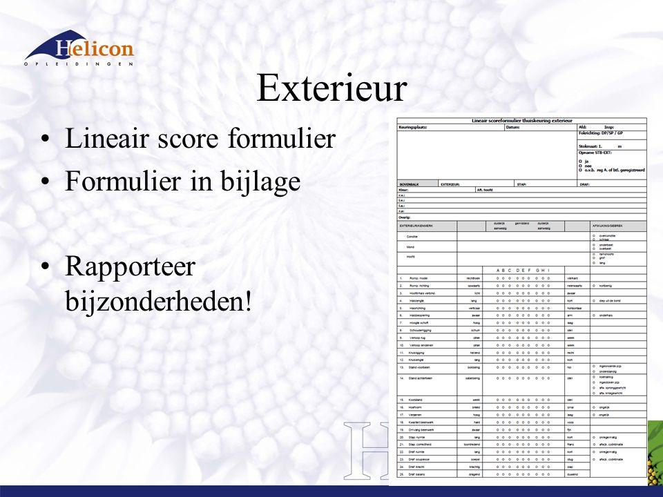 Exterieur Lineair score formulier Formulier in bijlage Rapporteer bijzonderheden!