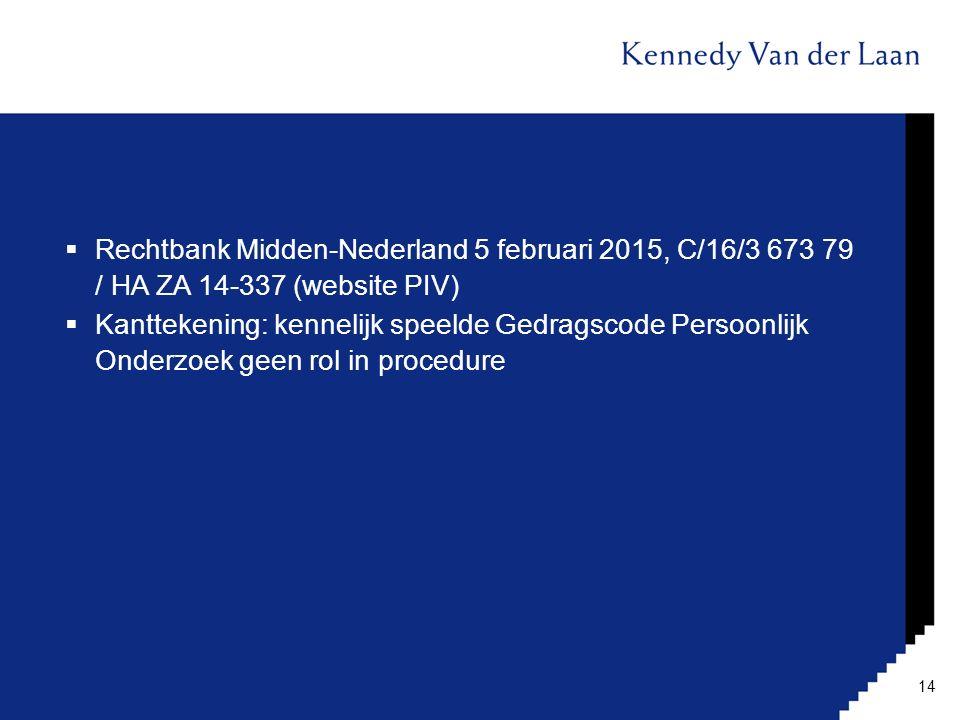  Rechtbank Midden-Nederland 5 februari 2015, C/16/3 673 79 / HA ZA 14-337 (website PIV)  Kanttekening: kennelijk speelde Gedragscode Persoonlijk Ond