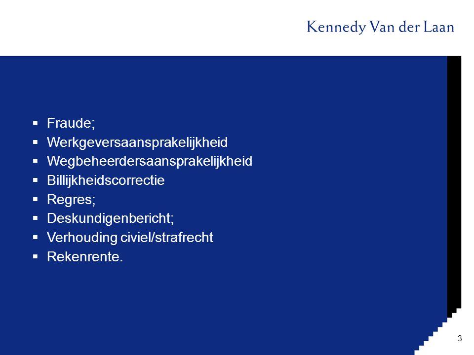  Fraude;  Werkgeversaansprakelijkheid  Wegbeheerdersaansprakelijkheid  Billijkheidscorrectie  Regres;  Deskundigenbericht;  Verhouding civiel/s