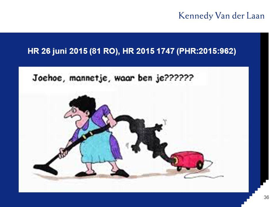 HR 26 juni 2015 (81 RO), HR 2015 1747 (PHR:2015:962) 36