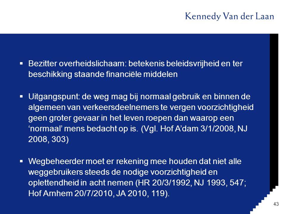  Bezitter overheidslichaam: betekenis beleidsvrijheid en ter beschikking staande financiële middelen  Uitgangspunt: de weg mag bij normaal gebruik e