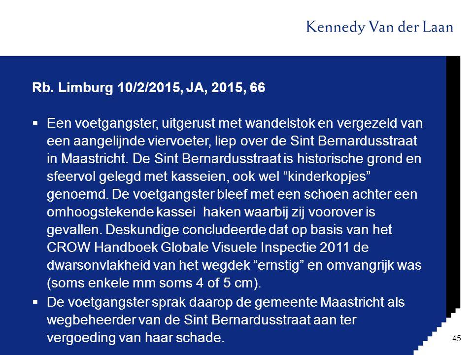 Rb. Limburg 10/2/2015, JA, 2015, 66  Een voetgangster, uitgerust met wandelstok en vergezeld van een aangelijnde viervoeter, liep over de Sint Bernar
