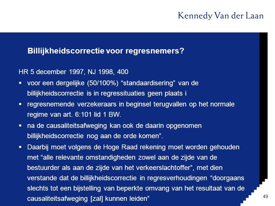 """Billijkheidscorrectie voor regresnemers? HR 5 december 1997, NJ 1998, 400  voor een dergelijke (50/100%) """"standaardisering"""" van de billijkheidscorrec"""