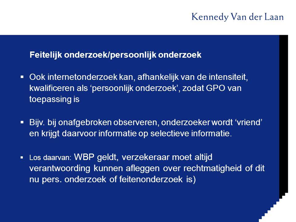 (Uitsluiting) Onrechtmatig verkregen bewijs  HR 18 april 2014, HR:2014:942:  Feitelijk was de aanleiding om een onderzoek in te stellen in de zin van de Gedragscode niet aan de orde: verzekeraar heeft subsidiariteitsbeginsel geschonden.