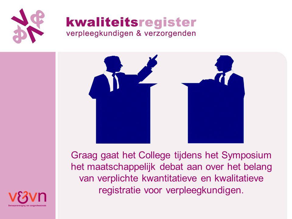 Graag gaat het College tijdens het Symposium het maatschappelijk debat aan over het belang van verplichte kwantitatieve en kwalitatieve registratie vo