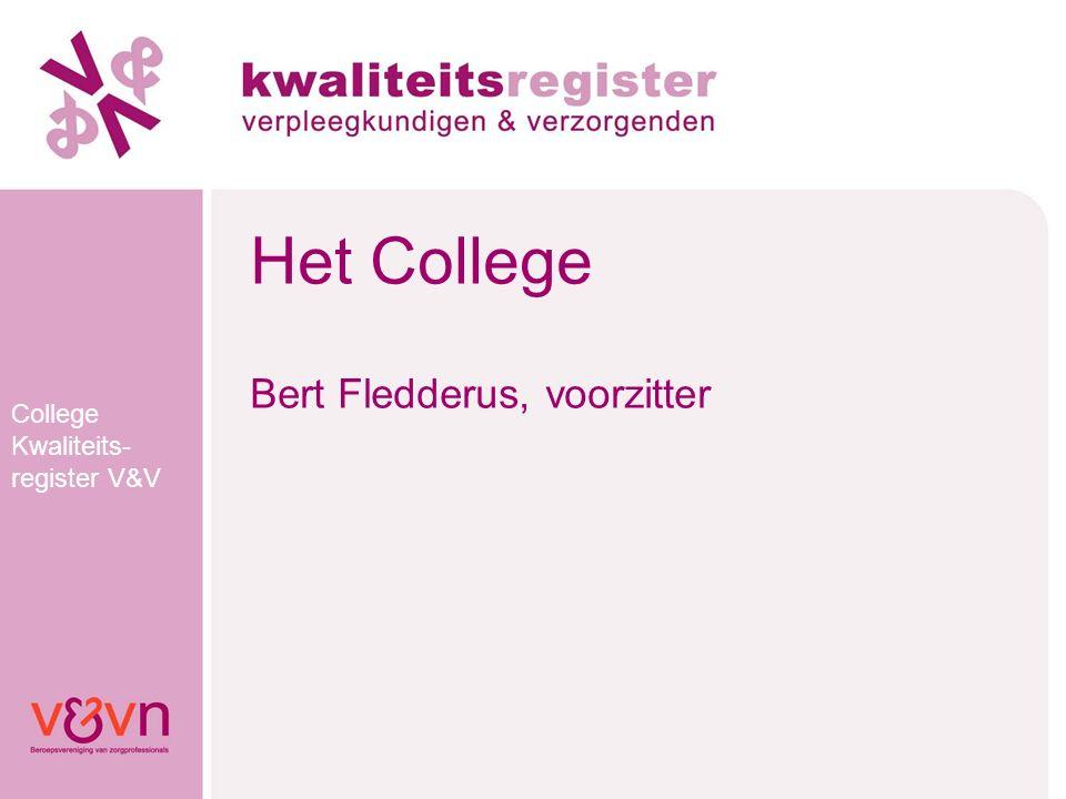 College Kwaliteits- register V&V Het College Bert Fledderus, voorzitter